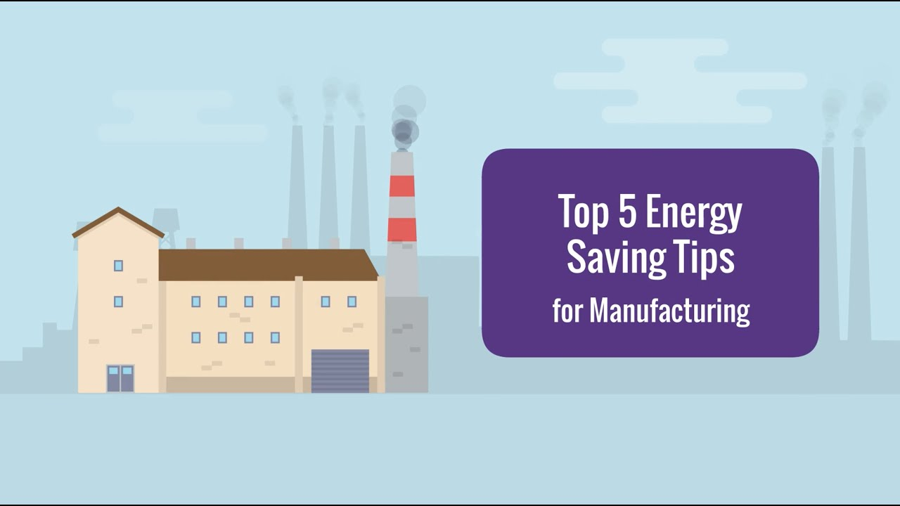 5 Energy Saving Tips For Manufacturers