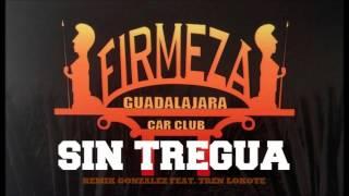 Sin Tregua - Remik Gonzalez Feat. Tren Lokote (Audio)
