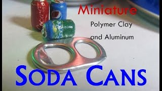 DIY Polymer Clay and Aluminum Dollhouse Miniature Soda, Pop, Soft Drink Cans Pepsi Sprite Coca Cola