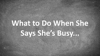 What to Do When She Says She