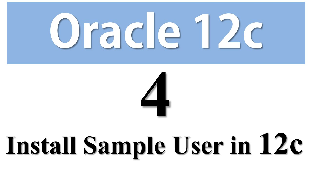 Oracle Database 12c Tutorial 4: How to install sample schemas / users in  Oracle Database 12c