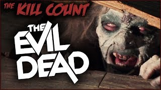 The Evil Dead (1981) KILL COUNT