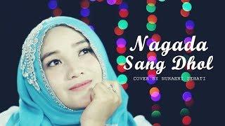 Nagada Sang Dhol - Shreya Ghoshal - Nuraeni (Cover)