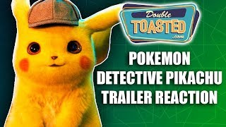POKEMON DETECTIVE PIKACHU TRAILER REACTION - Double Toasted Reviews