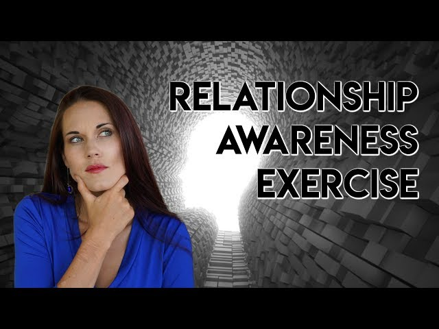 What Relationship Do You Have? ( An Enlightening Self Awareness Exercise) - Teal Swan