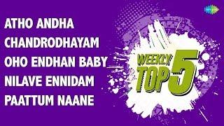 Weekly Top 5  Adho Andha Paravai  Chandrodhayam  Oho Endhan Baby  Nilave Ennidam  Paattum Naane