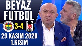 Beyaz Futbol 29 Kasım 2020 Kısım 1/3 (Fenerbahçe 3-4 Beşiktaş maçı)