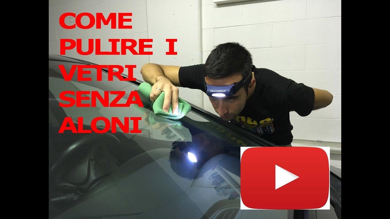 Come Pulire I Vetri Dell Auto Senza Aloni Youtube