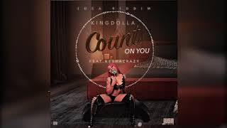 KingDolla Ft. Nesha Crazy - Count On You (Official Audio 2021)
