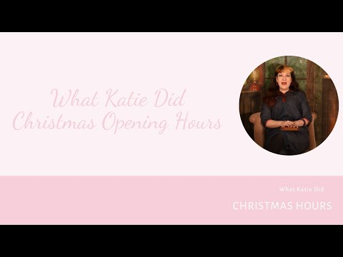 What Katie Did Christmas 2020 Opening Hours.