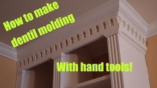 How to make dentil molding for a classically-styled bookcase!!