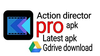Action Director pro apk 2019 full paid latest version Gdrive Download