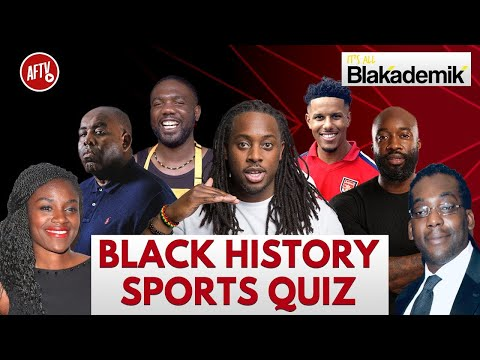 Black History Sports Quiz - AFTV x #BLAKADEMIK