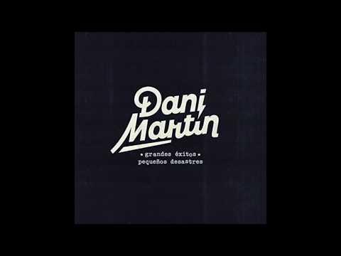 Dani Martín - Aunque a veces duela