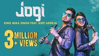Jogi (Full Song) | King Mika Singh Ft. Kirti Arneja | Kaptan Laadi & RDK |  New Punjabi Song 2017