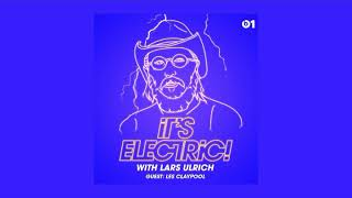 beats 1 | It's Electric with Lars Ulrich | Episode 22 Les Claypool | #20171001