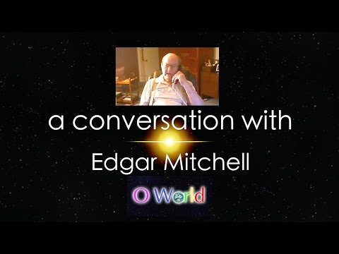 O World Project Interview - Edgar Mitchell - Apollo 14 Astronaut