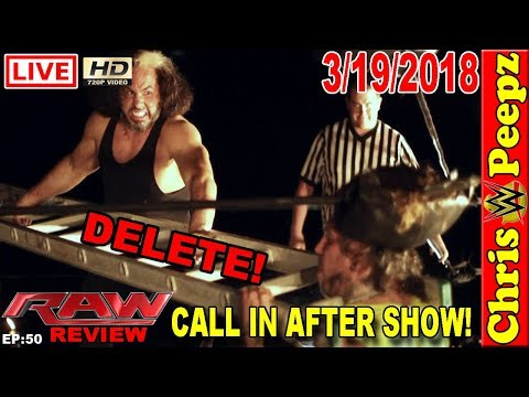 🐤 WWE RAW 3/19/2018 FULL REVIEW CALL IN SHOW! LIVE Results HD Highlights ULTIMATE DELETION! Brock