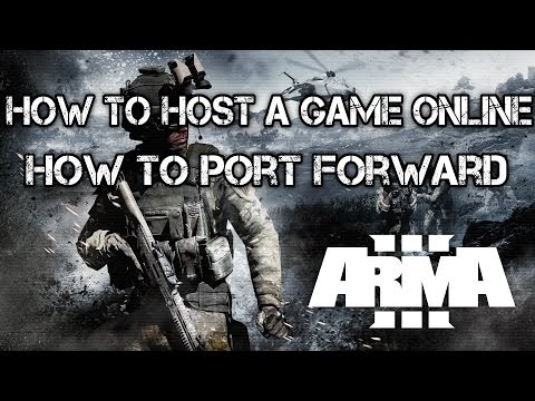 ArmA 3 - How To Host A Game Online  How To Correctly Port