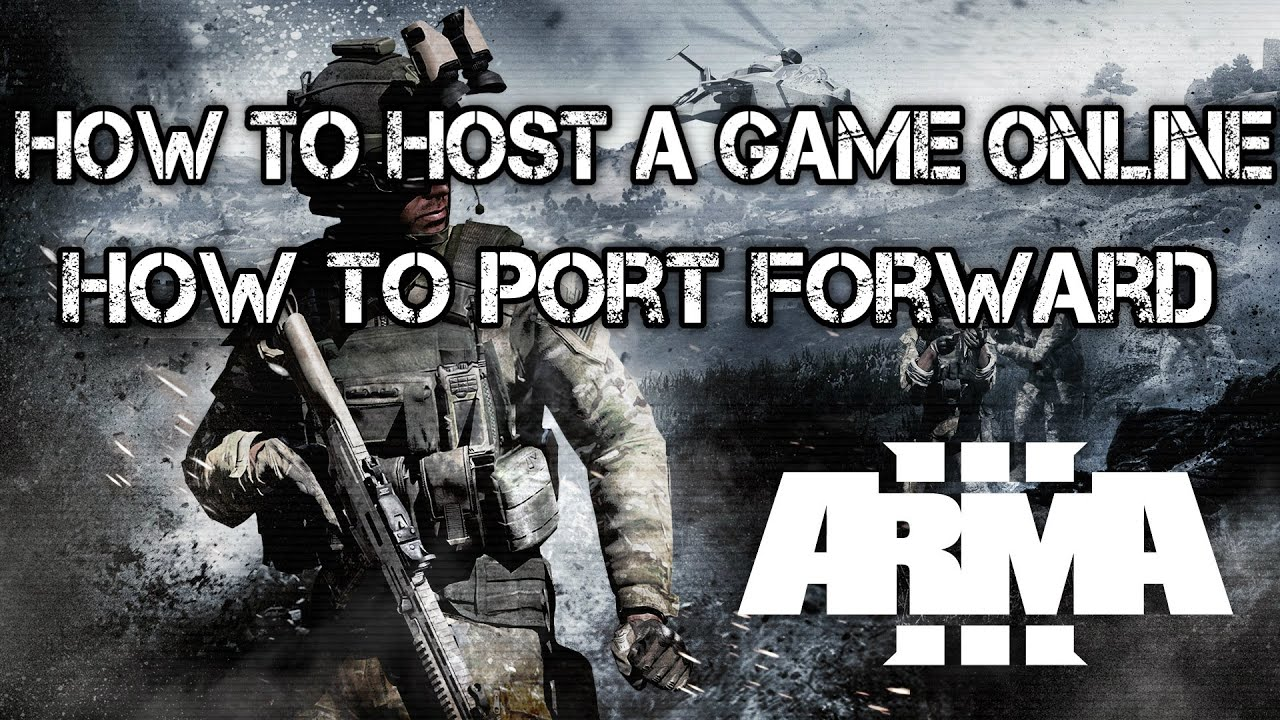 ArmA 3 - How To Host A Game Online  How To Correctly Port Forward