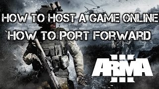 arma 3 how to host a game online how to correctly port forward