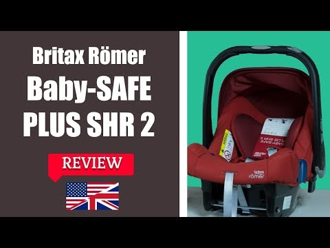 Britax Romer BABY SAFE PLUS SHR 2 - Infant Car Seat FULL REVIEW