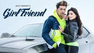 Jass_Manak Girlfriend (official video) | AGE 19 Album song 2019 | Letest punjabi song || Geet mp3