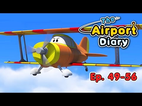 The Airport Diary - 49-56 - episodes - Cartoons about planes - Best animation for kids