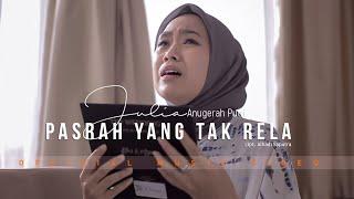 PASRAH YANG TAK RELA - Julia Anugerah Putri ( Official Music Video )