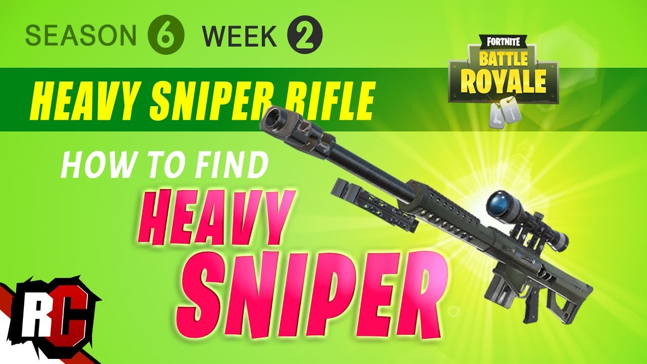 How To Find Heavy Sniper Rifle In Fortnite Week 2 Season 6 Tips