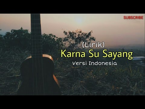 Karna Su Sayang Versi Indonesia (Lirik) Cover Kentrung Fadhli Muhammad