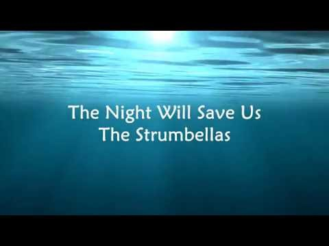 The Night Will Save Us - The Strumbellas | Lyrics