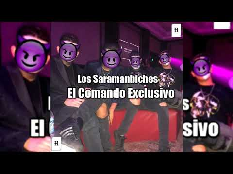 El Comando Exclusivo - Los Saramanbiches (NarcoRap 2019) from YouTube · Duration:  4 minutes 15 seconds