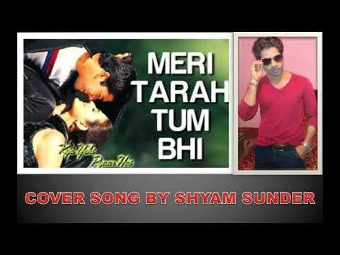 Meri Tarah Tum Bhi Kabhi Pyaar Karke Dekho Na -  Cover  Song By SHYAM SUNDER
