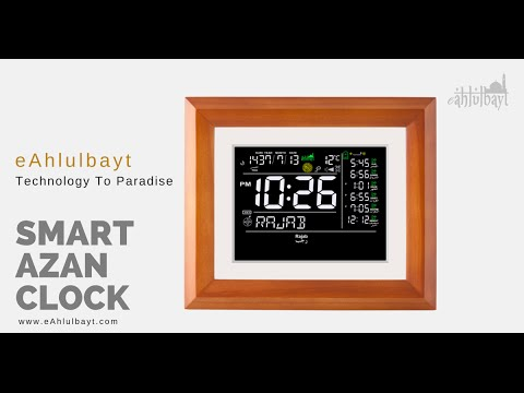 eAhlulbayt – The World's First Truly Smart Azan Clock - TahaFunder