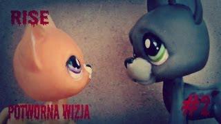 "Littlest pet shop~Rise~#2 ""Potworna wizja"""