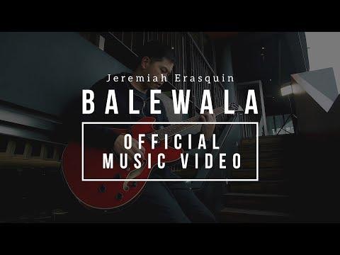 Jeremiah Erasquin - Balewala (Official Music Video)