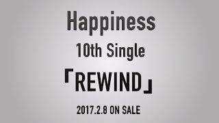 Happiness / REWIND Teaser Movie