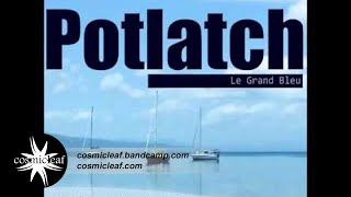 Potlatch - Le Grand Bleu (With Anne Yang) // Cosmicleaf.com