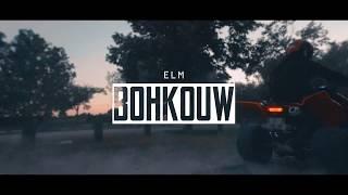 E.L.M - BOHKOUW ( Clip officiel ) 2018