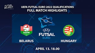 HIGHLIGHTS BELARUS HUNGARY UEFA FUTSAL EURO Qualifications 13 04 2021