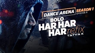 BOLO HAR HAR HAR (Refix) Video Song | Dance Arena | Episode 6 | Tatva K |  T-Series