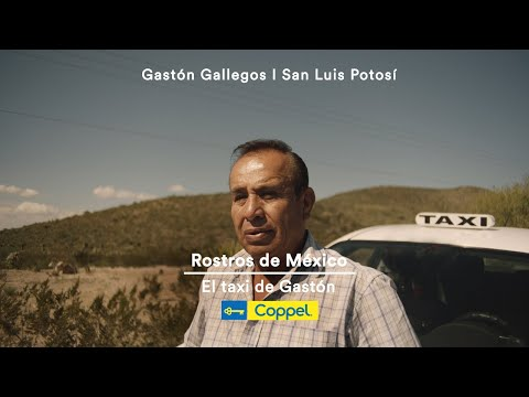 El taxi de Gastón – Rostros de México | Coppel