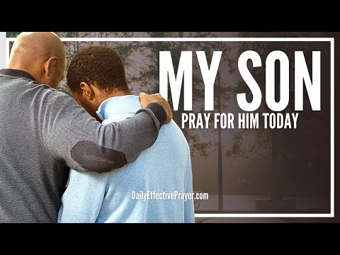 Prayer For My Son - Prayers For Your Son
