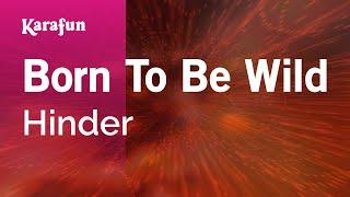Karaoke Born To Be Wild - Hinder *