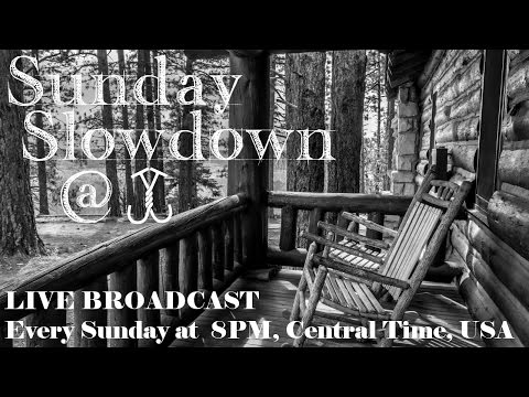 Sunday Slow-Down @ J&J Acres LIVE - Episode 25