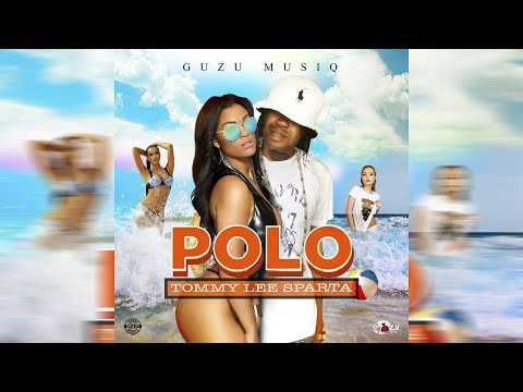 Tommy Lee Sparta - Polo (Official Audio) August 2018