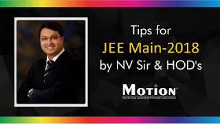 Last Minute Tips for JEE Main 2018 by NV Sir - Motion Kota