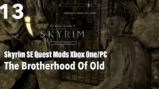 Skyrim SE Xbox One/PC Quest Mods|The Brotherhood Of Old Part 13