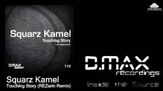 Squarz Kamel - Touching Story (REZarin Remix)